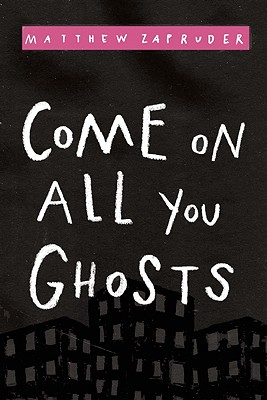 Come On All You Ghosts, by Matthew Zapruder
