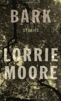 Bark Stories by Lorrie Moore