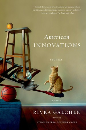 American Innovations by Rivka Galchen
