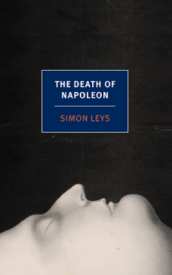 The Death of Napoleon by Simon Leys